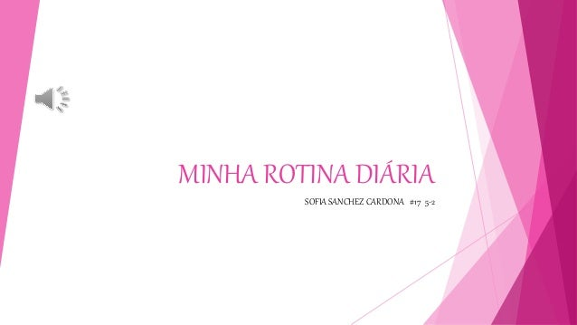 MINHA ROTINA DIÁRIA SOFIA SANCHEZ CARDONA #17 5-2