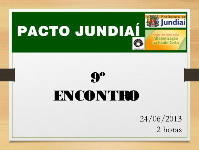 9º ENCONTR O 24/06/2013 2 horas