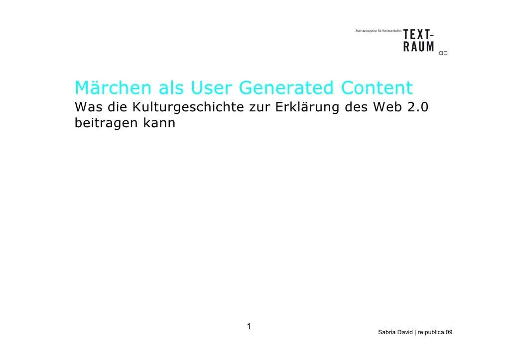 Märchen als User Generated Content Was die Kulturgeschichte zur Erklärung des Web 2.0 beitragen kann                      ...
