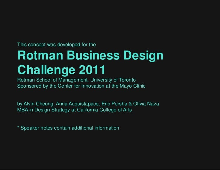This concept was developed for the<br />Rotman Business Design<br />Challenge 2011 <br />Rotman School of Management, Univ...