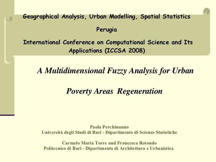 A Multidimensional Fuzzy Analysis for Urban Poverty Areas   Regeneration  Paola Perchinunno Università degli Studi di Bari...