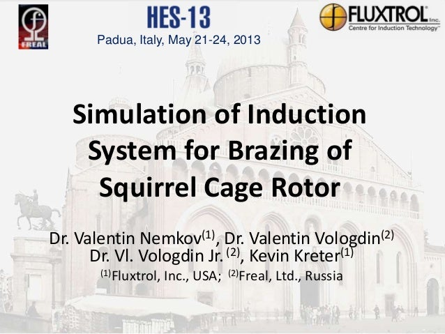 Confidential and Proprietary Information of Fluxtrol, Inc. Auburn Hills, MISimulation of InductionSystem for Brazing ofSqu...