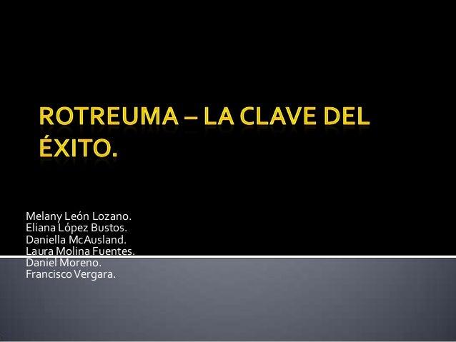 Melany León Lozano. Eliana López Bustos. Daniella McAusland. Laura Molina Fuentes. Daniel Moreno. Francisco Vergara.