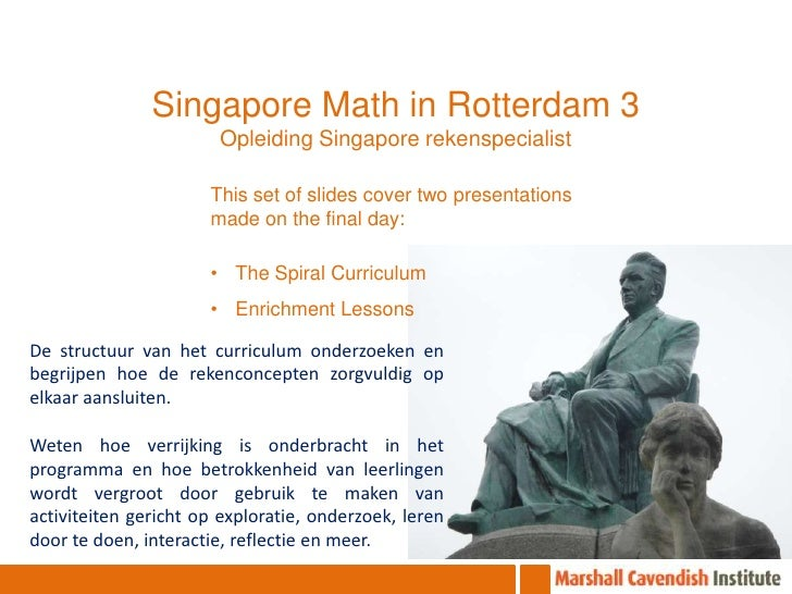 Singapore Math in Rotterdam 3<br />Opleiding Singapore rekenspecialist<br />This set of slides cover two presentations mad...