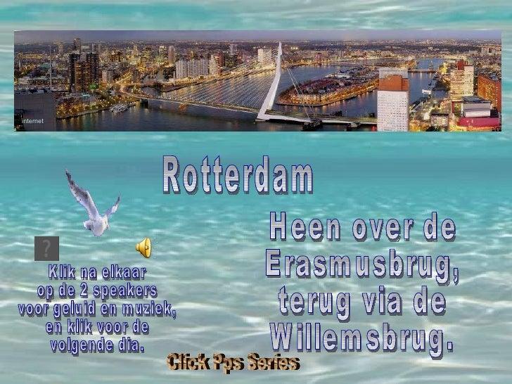 Heen over de  Erasmusbrug, terug via de Willemsbrug. Rotterdam internet Klik na elkaar op de 2 speakers voor geluid en muz...