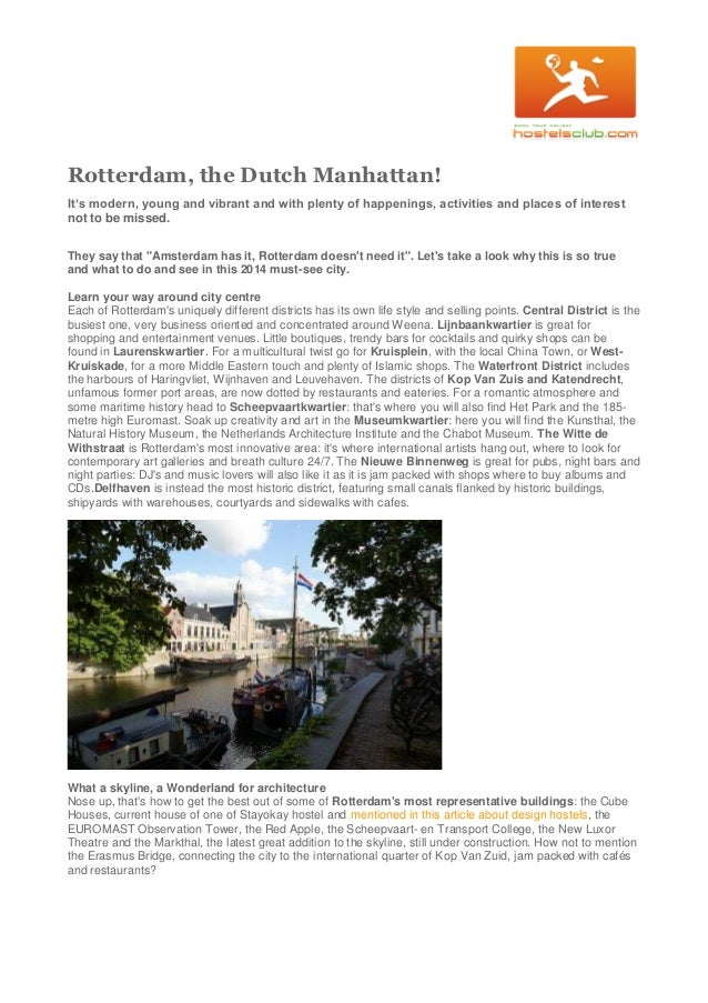 Rotterdam, the Dutch Manhattan! It's modern, young and vibrant and with plenty of happenings, activities and places of int...