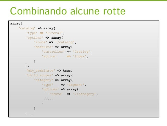 Combinando alcune rottearray(    catalog => array(        type => Literal,        options => array(            route => /c...