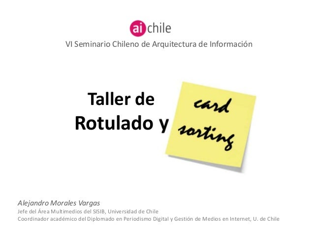 Taller de Rotulado y Alejandro Morales Vargas Jefe del Área Multimedios del SISIB, Universidad de Chile Coordinador académ...