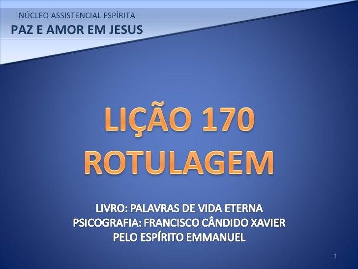 NÚCLEO ASSISTENCIAL ESPÍRITA PAZ E AMOR EM JESUS