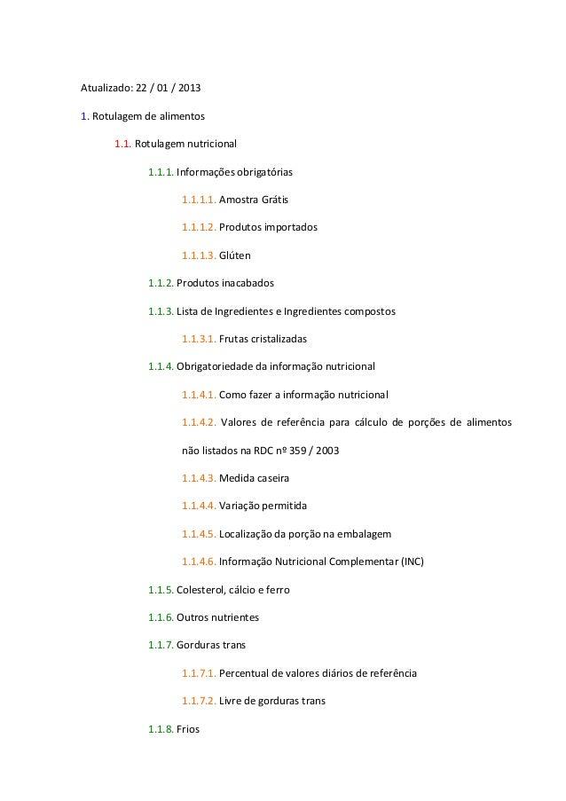 Atualizado: 22 / 01 / 2013 1. Rotulagem de alimentos 1.1. Rotulagem nutricional 1.1.1. Informações obrigatórias 1.1.1.1. A...