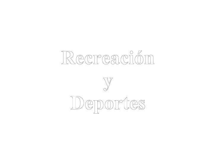 Recreación     y  Deportes