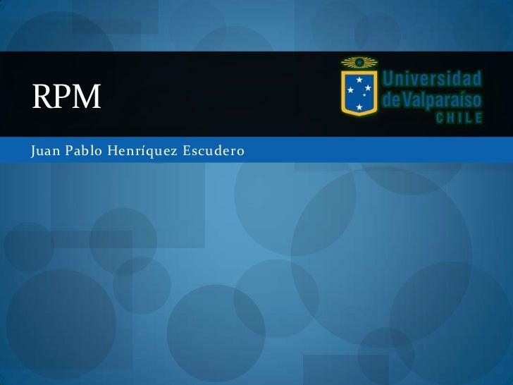 RPMJuan Pablo Henríquez Escudero