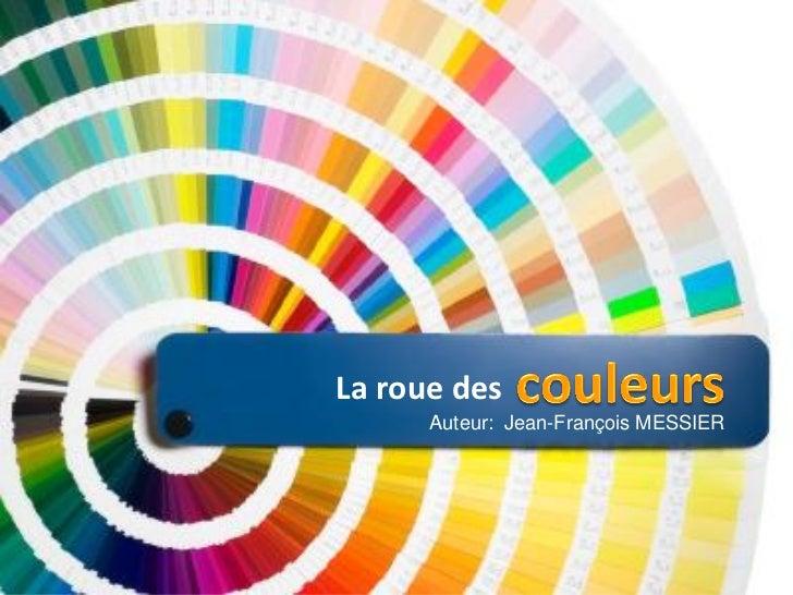 La roue des      Auteur: Jean-François MESSIER