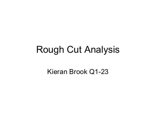 Rough Cut Analysis  Kieran Brook Q1-23