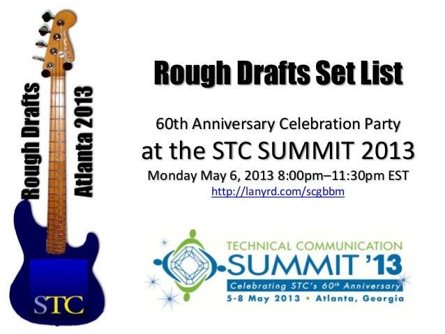 Rough Drafts Set List 60th Anniversary Celebration Partyat the STC SUMMIT 2013Monday May 6, 2013 8:00pm–11:30pm EST       ...