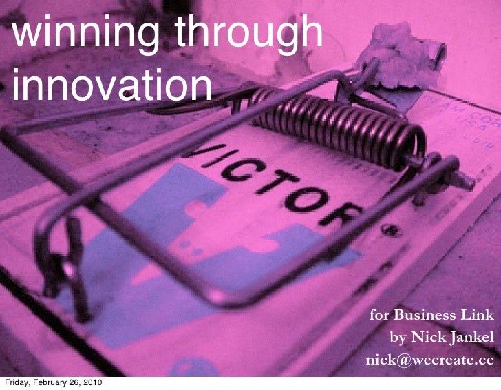 winning through  innovation                                for Business Link                                by Nick Jankel...