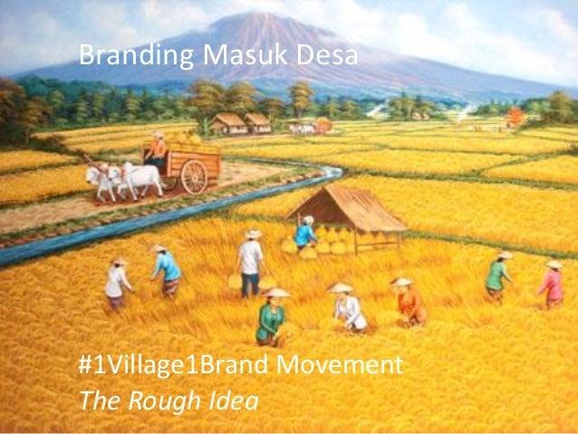 Branding Masuk Desa  #1Village1Brand Movement The Rough Idea