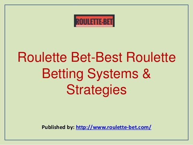 best betting system for roulette
