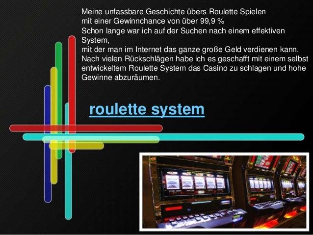 roulette system Meine unfassbare Geschichte übers Roulette Spielen mit einer Gewinnchance von über 99,9 % Schon lange war ...