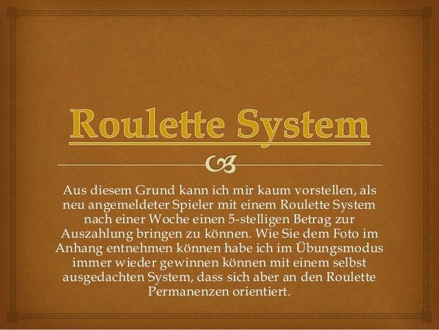 Aus diesem Grund kann ich mir kaum vorstellen, als neu angemeldeter Spieler mit einem Roulette System nach einer Woche ein...