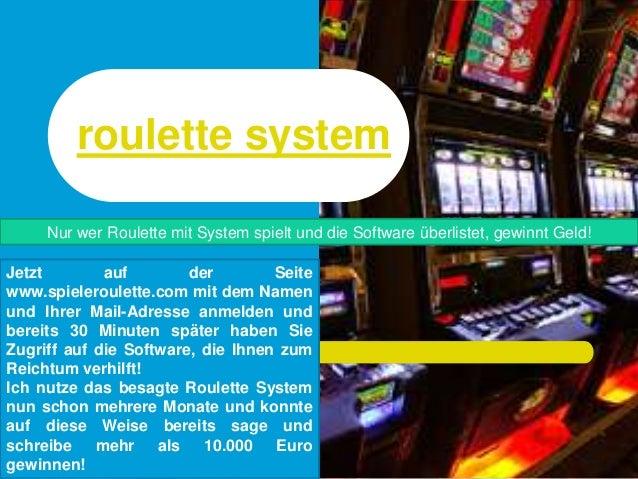 roulette system Jetzt auf der Seite www.spieleroulette.com mit dem Namen und Ihrer Mail-Adresse anmelden und bereits 30 Mi...
