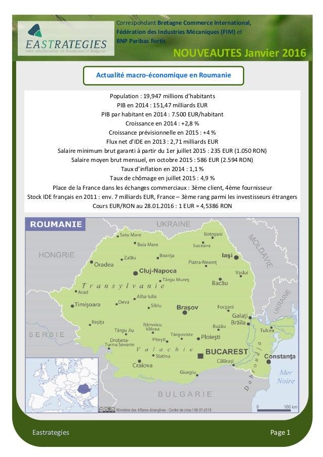 Eastrategies Page 1 Actualité macro-économique en Roumanie Population : 19,947 millions d'habitants PIB en 2014 : 151,47 m...