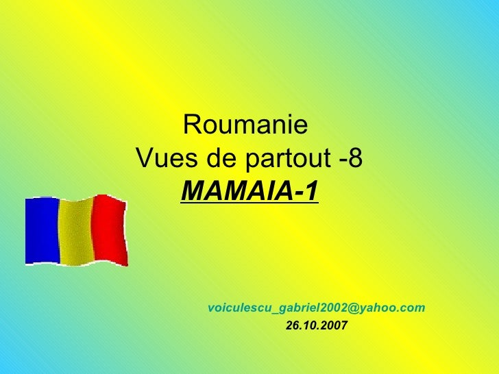 Roumanie  Vues de partout -8 MAMAIA-1 [email_address] 26.10.2007