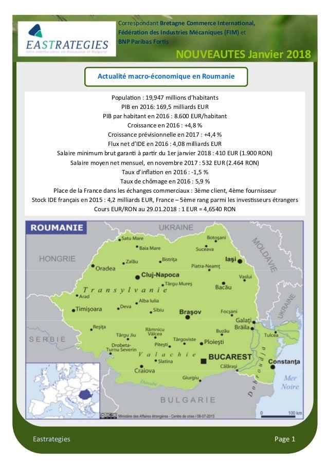 Eastrategies Page 1 Actualité macro-économique en Roumanie Popula on : 19,947 millions d'habitants PIB en 2016: 169,5 mill...