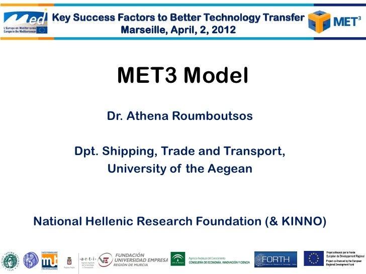 Key Success Factors to Better Technology Transfer                Marseille, April, 2, 2012               MET3 Model       ...