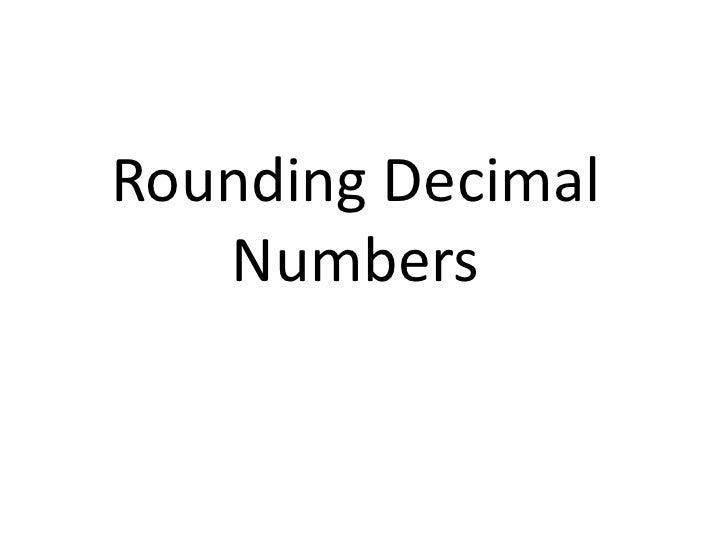 Rounding Decimal Numbers<br />