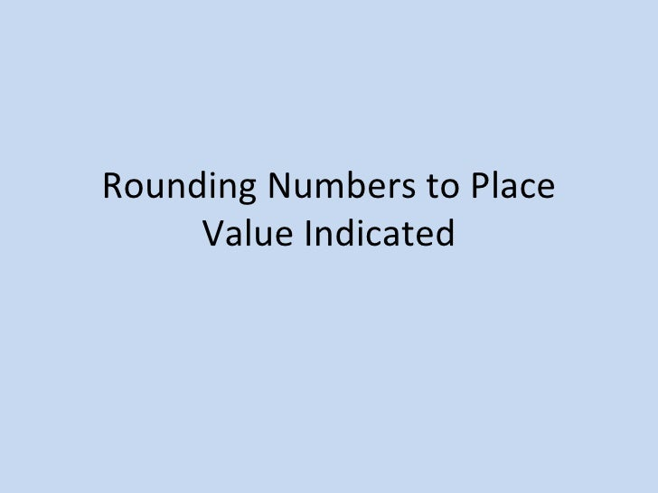 Rounding Numbers to Place Value Indicated