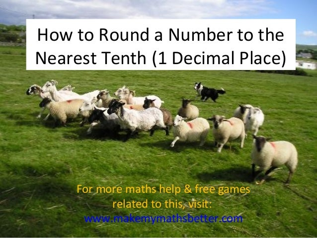 How to Round a Number to the Nearest Tenth (1 Decimal Place)  For more maths help & free games related to this, visit: www...