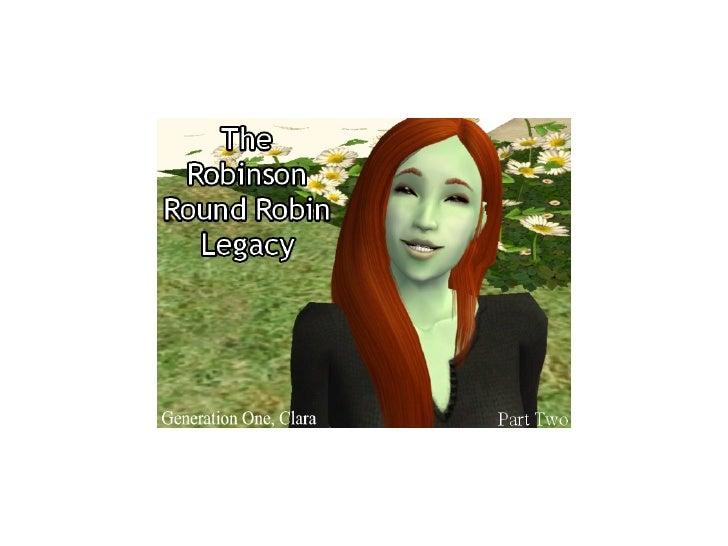 The Robinson Round Robin Legacy: Gen 1, Part 2
