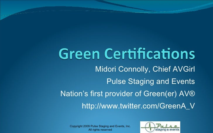 Midori Connolly, Chief AVGirl Pulse Staging and Events Nation's first provider of Green(er) AV® http://www.twitter.com/Gre...