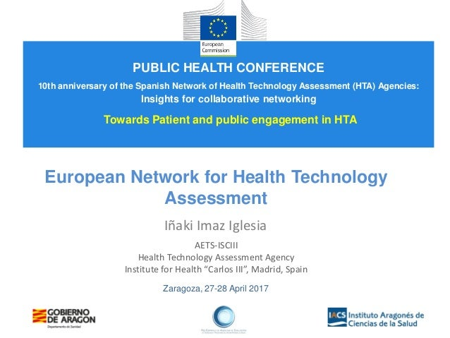 Zaragoza, 27-28 April 2017 European Network for Health Technology Assessment Iñaki Imaz Iglesia AETS-ISCIII Health Technol...