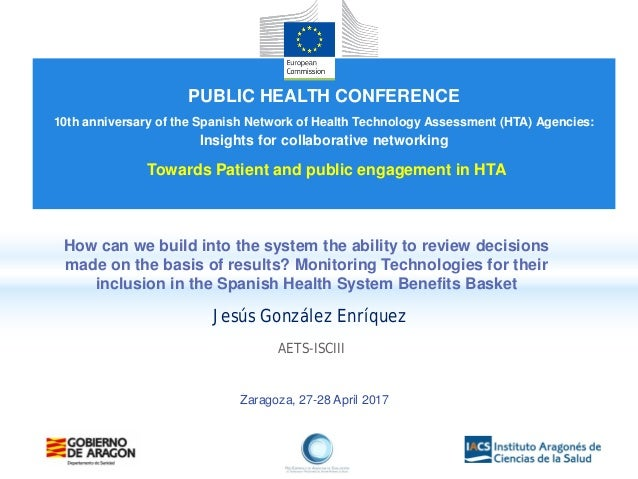 Zaragoza, 27-28 April 2017 How can we build into the system the ability to review decisions made on the basis of results? ...