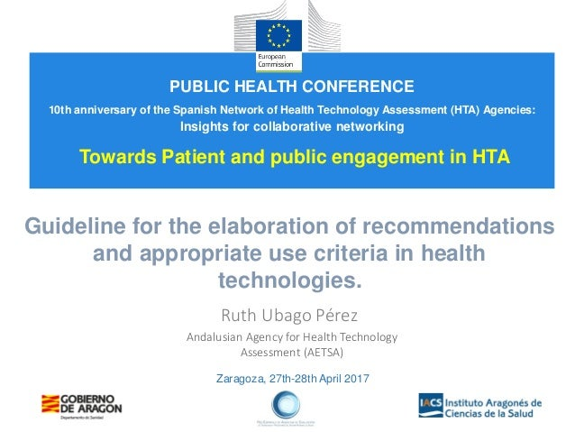 Zaragoza, 27th-28th April 2017 Guideline for the elaboration of recommendations and appropriate use criteria in health tec...