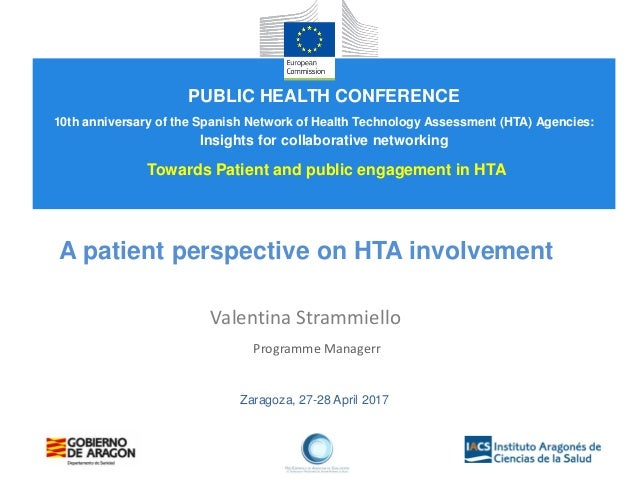 Zaragoza, 27-28 April 2017 A patient perspective on HTA involvement Valentina Strammiello Programme Managerr PUBLIC HEALTH...