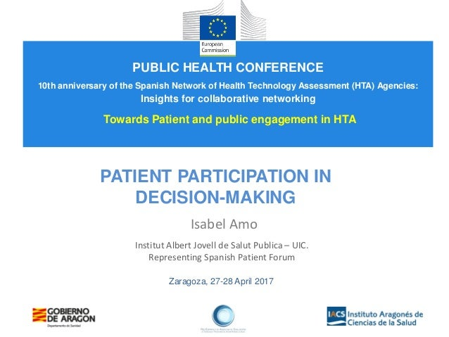Zaragoza, 27-28 April 2017 PATIENT PARTICIPATION IN DECISION-MAKING Isabel Amo Institut Albert Jovell de Salut Publica – U...