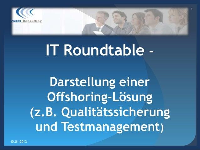 1               IT Roundtable –                 Darstellung einer                Offshoring-Lösung             (z.B. Quali...