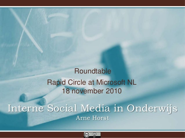 Roundtable Rapid Circle at Microsoft NL 18 november 2010 Interne Social Media in Onderwijs Arne Horst