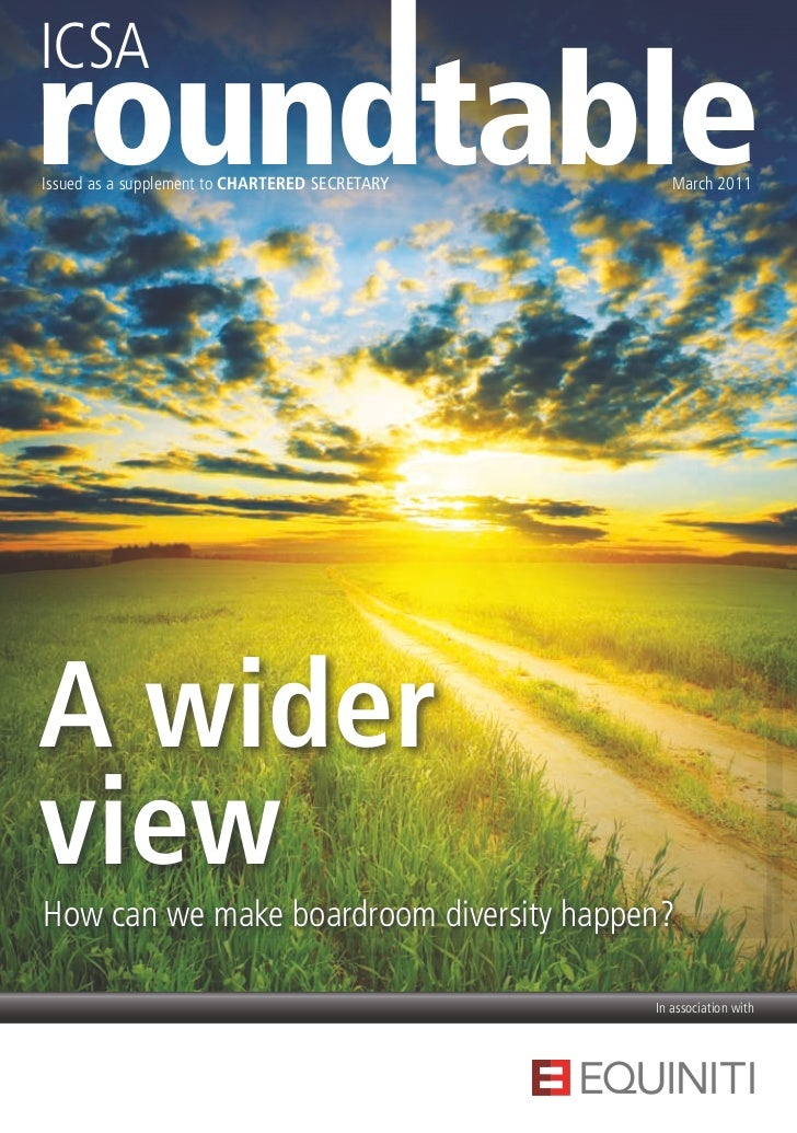 ICSAIssued as a supplement to CHARTERED SECRETARY      March 2011A widerviewHow can we make boardroom diversity happen?   ...