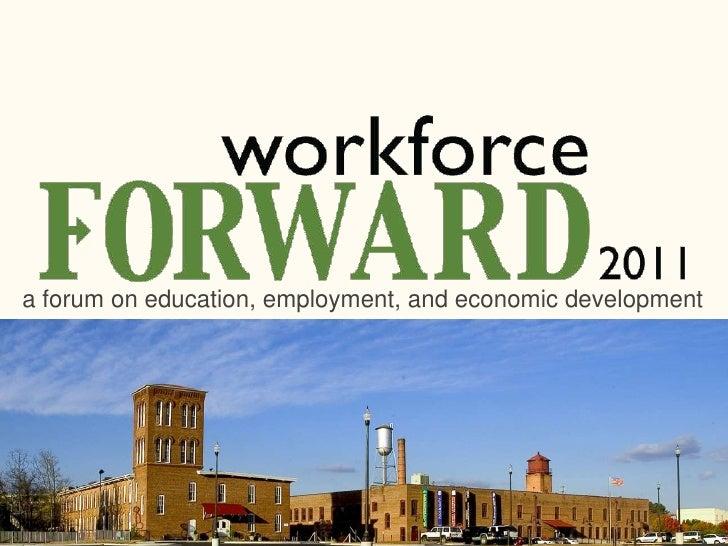a forum on education, employment, and economic development<br />