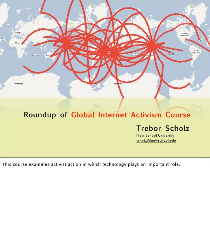 Roundup of Global Internet Activism Course                                                              Trebor Scholz     ...