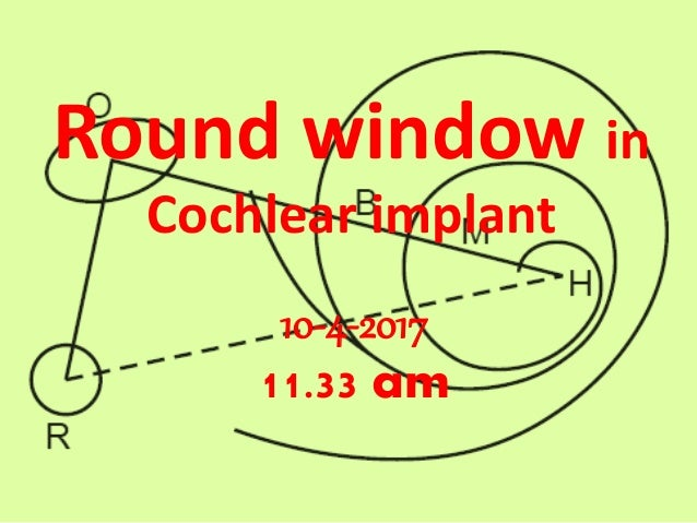Round window in Cochlear implant 10-4-2017 11.33 am