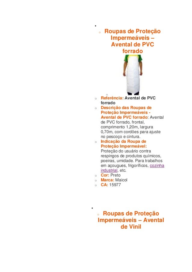   o Roupas de Proteção  Impermeáveis –  Avental de PVC  forrado  o  o Referência: Avental de PVC  forrado  o Descrição da...