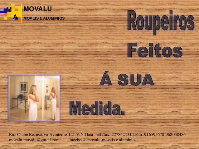 MOVALU MOVEIS E ALUMINIOS M A Rua Clube Recreativo Avintense 121 V:N:Gaia telf./fax .227842431 Telm. 916595670-968038486 m...