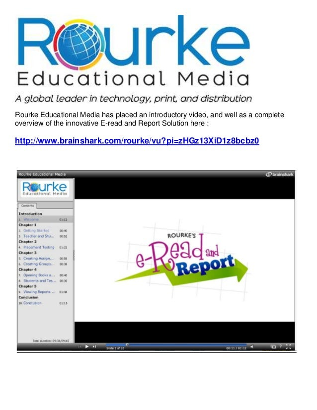Rourke Educational Media has placed an introductory video, and well as a completeoverview of the innovative E-read and Rep...