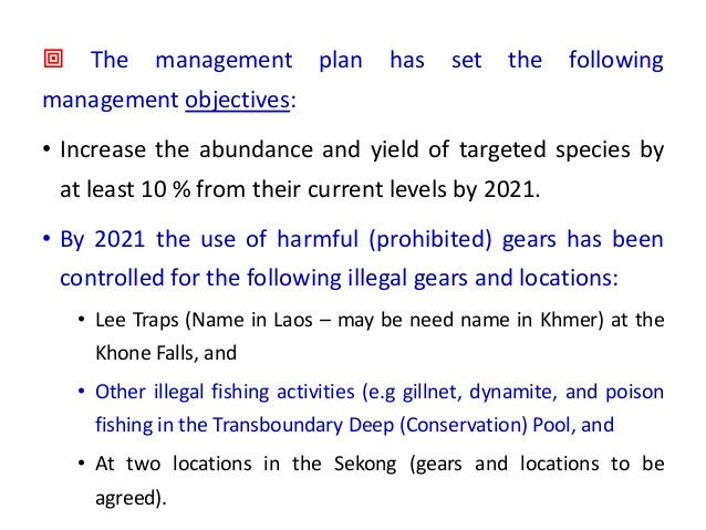 ª The management plan has set the following management objectives: • Increase the abundance and yield of targeted species ...