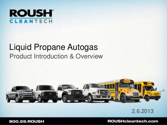 Liquid Propane AutogasProduct Introduction & Overview                                  2.6.2013
